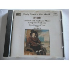 Byrd - Consort And Keyboard Music / Songs And Anthems