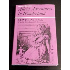 Alice's Adventures in Wonderland - Lewis Carroll John Tenniel Nelson Classics HB