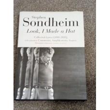 Look, I Made a Hat: Collected Lyrics (1981-2011) Stephen Sondheim