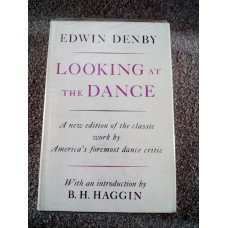 Looking at the Dance Edwin Denby New Edition Haggin 1968