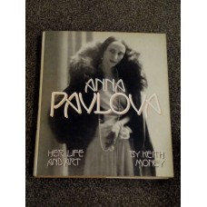 Anna Pavlova - Her Life and Art (Hardcover) Keith Money