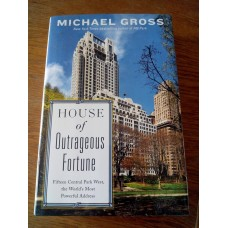 House of Outrageous Fortune: Fifteen Central Park West, the World's Most Powerful Address Michael Gross