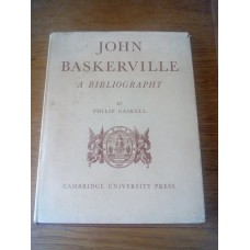 John Baskerville: A Bibliography by Philip Gaskell Cambridge 1959 Hradback