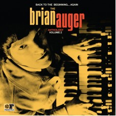 Back To The Beginning...Again: The Brian Auger Anthology Volume 2 - 2x12""