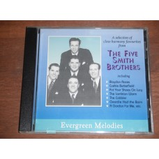 A Selection of Close Harmony Favourites from the Five Smith Brothers - Evergreen Melodies