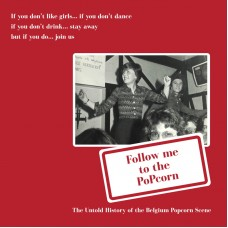 Follow Me To The Popcorn: The Untold History Of The Belgium Popcorn Scene 2x12""