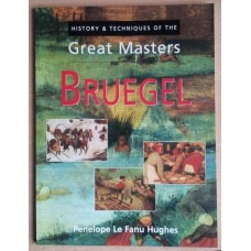 History & techniques of the great masters: Bruegel - Penelope Le Fanu Hughes BOOK