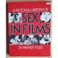 A Pictorial History of Sex in Films by Parker Tyler
