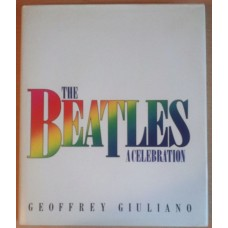 The Beatles : A Celebration by Geoffrey Giuliano