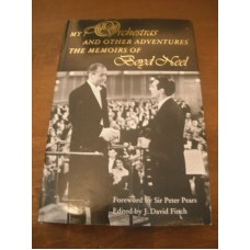 My Orchestras and Other Adventures: The Memoirs of Boyd Neel - J.David Finch