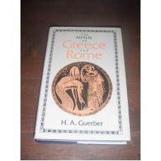 The Myths of Greece and Rome - H. A. Guerber - 1991 Harrap