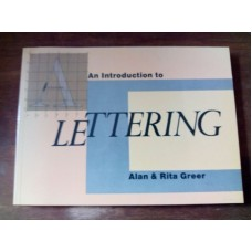 Introduction to Lettering - Alan Greer and Rita Greer