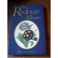 Redoute Album - His Life and 60 Colour Prints from the Classic Works