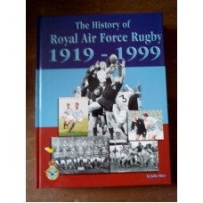 History of Royal Air Force Rugby 1919-1999 - John Russell Mace
