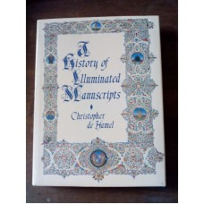 A History of Illuminated Manuscripts - Christopher De Hamel