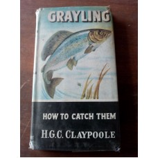 Grayling - How to Catch Them HGC Claypoole 1957