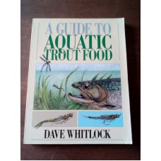 A Guide to Aquatic Trout Food - Dave Whitlock