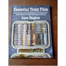 Essential Trout Flies (Step-By-Step Tying Instructions for 31) Dave Hughes