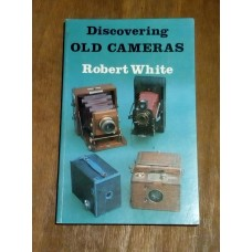 Discovering Old Cameras - Robert White 1984