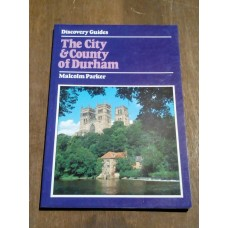 Discovery Guides - The City and Country Durham - Malcolm Parker