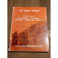 As They Were - A Nostalgic Glimpse at North Shields Cullercoats Whitley Bay & Wallsend 1981