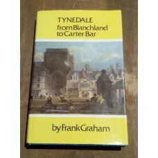 Tynedale - From Blanchland to Carter Bar - Frank Graham