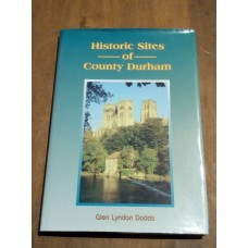 Historic Sites of County Durham - Glen Lyndon Dodds 1996