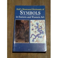 Halls Illustrated Dictionary of Symbols in Eastern and Western Art - James Hall 1994