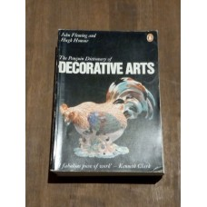 The Penguin Dictionary of Decorative Arts - John Fleming and Hugh Honour