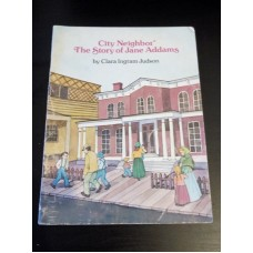 City Neighbor: The Story of Jane Addams - Clara Ingram Judson