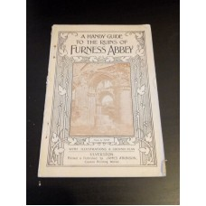 A Handy Guide to the Ruins of Furness Abbey - Morris J.P
