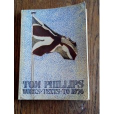 Tom Phillips - Works Texts to 1974 - Hansjorg Mayor 1975