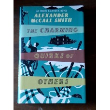 The Charming Quirks Of Others - Isabel Dalhousie - Alexander McCall Smith 2010 HB
