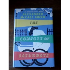 The Comfort Of Saturdays - Alexander McCall Smith Isabel Dalhousie 2008 HB