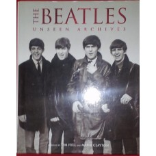 The Beatles. Unseen Archives (Hardcover)  Tim Hill Marie Clayton