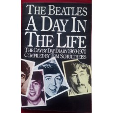 The Beatles: A Day in the Life - The Day-by Day Diary 1960-1970