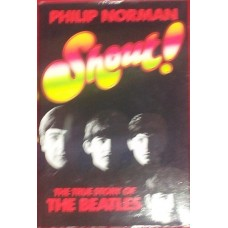 "Shout!: The True Story of the ""Beatles"" - Philip Norman"