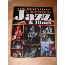 The Definitive Illustrated Encyclopedia: Jazz & Blues Julia Rolf - Jeff Watts