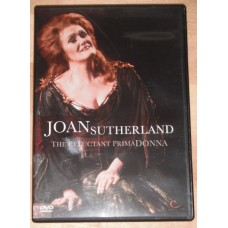 Joan Sutherland : The Reluctant Prima Donna