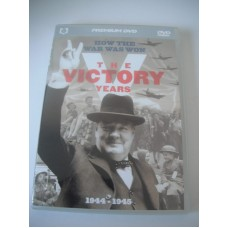 The Victory Years - How The War Was Won 1944 - 1945