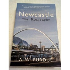 Newcastle The Biography (Paperback) by Bill Purdue