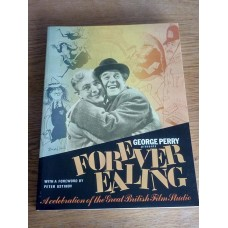 George Perry Presents Forever Ealing: A Celebration of the Great British Film Studio