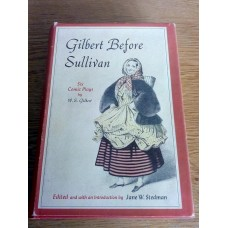 Gilbert Before Sullivan: Six Comic Plays - Jane W. Stedman Hardback