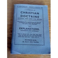 A Catechism of Christian Doctrine  With Explanations Contents and Appendix Watsons