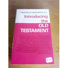 Introducing the Old Testament -  Frederick Leo Moriarty 1966