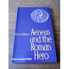 Aeneas and the Roman Hero (Inside the ancient world) 1973 by Robert Deryck Williams