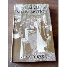 The Mass in Slow Motion 1961 by Ronald Knox HB