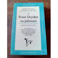 From Dryden to Johnson The Pelican Guide to English Literature 4 1960 by Boris Ford