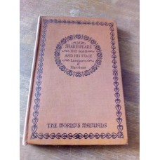 Shakespeare the Man and his Stage - Lamborn Harrison 1928 Worlds Manuals