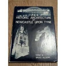 Historic Architecture of Newcastle upon Tyne - Bruce Allsopp 1958